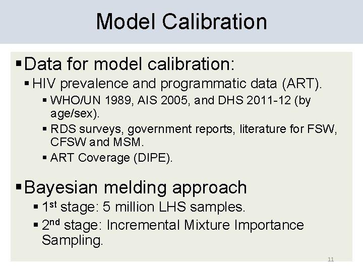 Model Calibration § Data for model calibration: § HIV prevalence and programmatic data (ART).