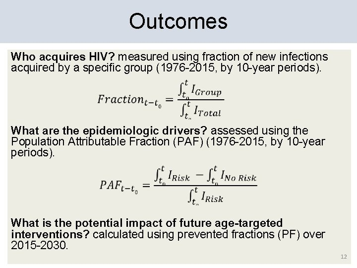 Outcomes Who acquires HIV? measured using fraction of new infections acquired by a specific