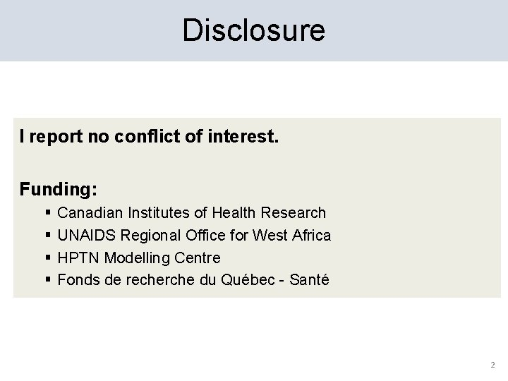 Disclosure I report no conflict of interest. Funding: § § Canadian Institutes of Health