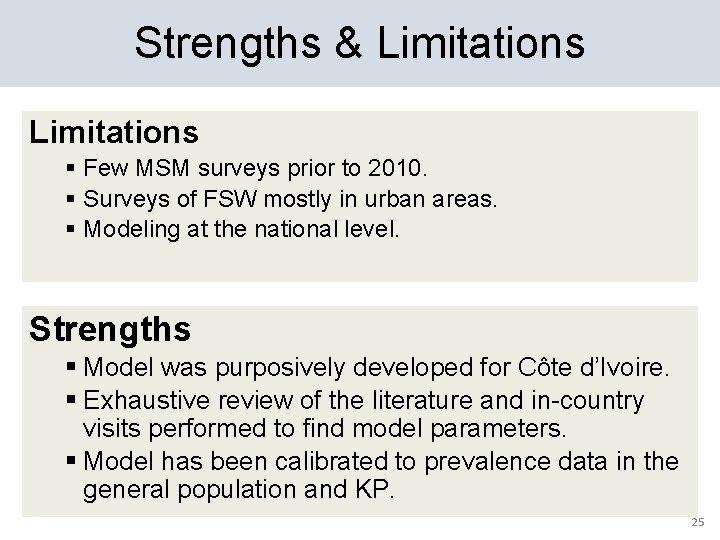 Strengths & Limitations § Few MSM surveys prior to 2010. § Surveys of FSW