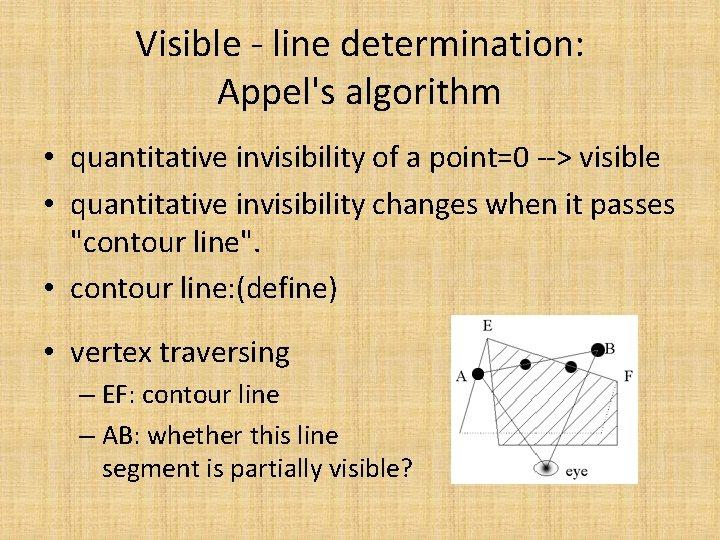 Visible - line determination: Appel's algorithm • quantitative invisibility of a point=0 --> visible