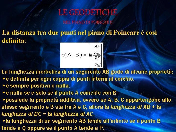 LE GEODETICHE NEL PIANO DI POINCARE' La distanza tra due punti nel piano di