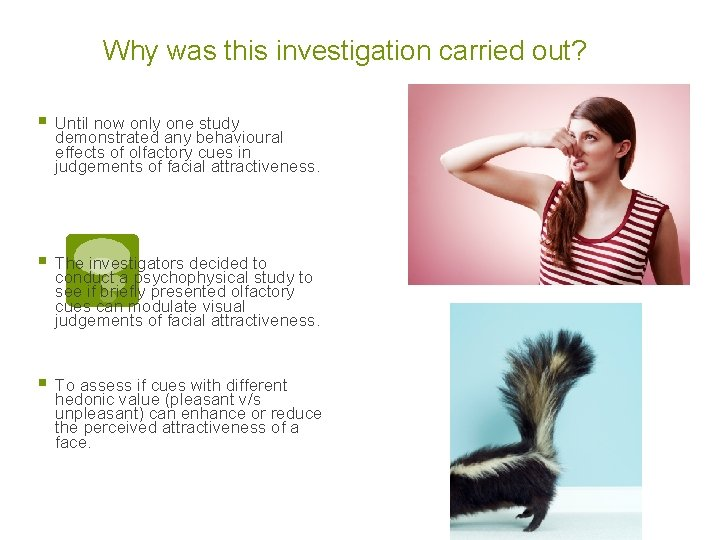 Why was this investigation carried out? § Until now only one study demonstrated any