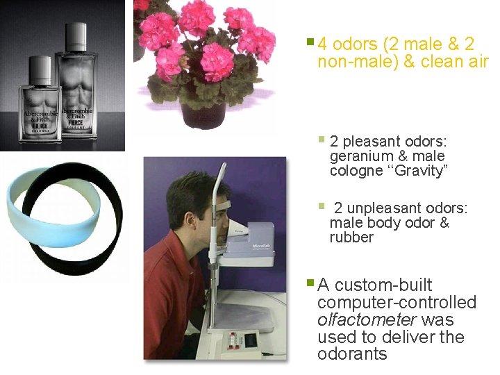 § 4 odors (2 male & 2 non-male) & clean air § 2 pleasant