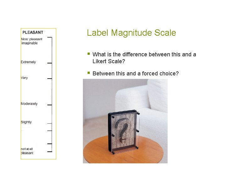 Label Magnitude Scale § What is the difference between this and a Likert Scale?