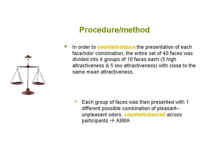 Procedure/method § In order to counterbalance the presentation of each face/odor combination, the entire