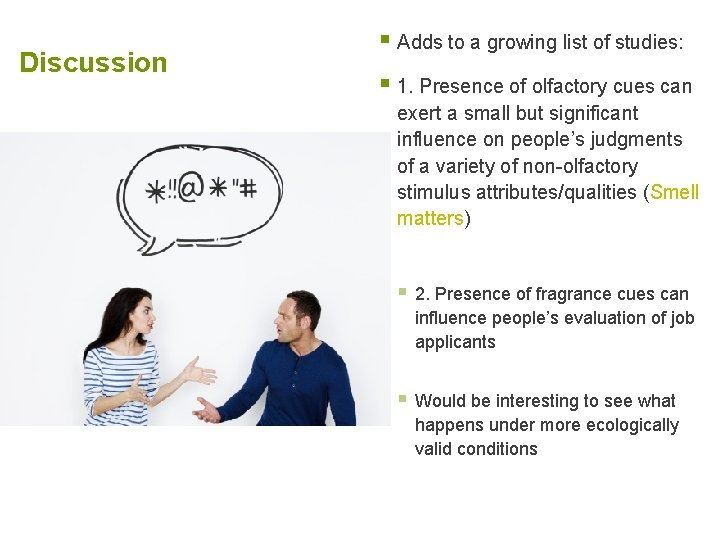 Discussion § Adds to a growing list of studies: § 1. Presence of olfactory