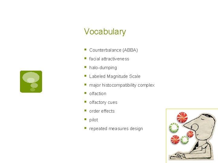 Vocabulary § § § § § Counterbalance (ABBA) facial attractiveness halo-dumping Labeled Magnitude Scale