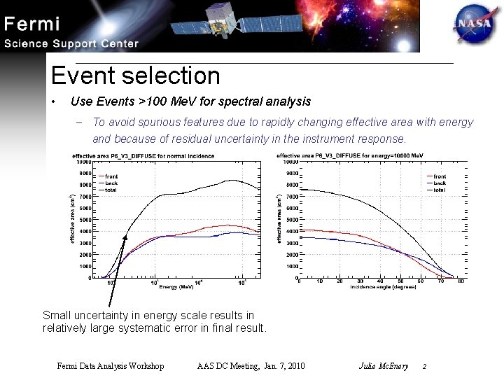 Event selection • Use Events >100 Me. V for spectral analysis – To avoid