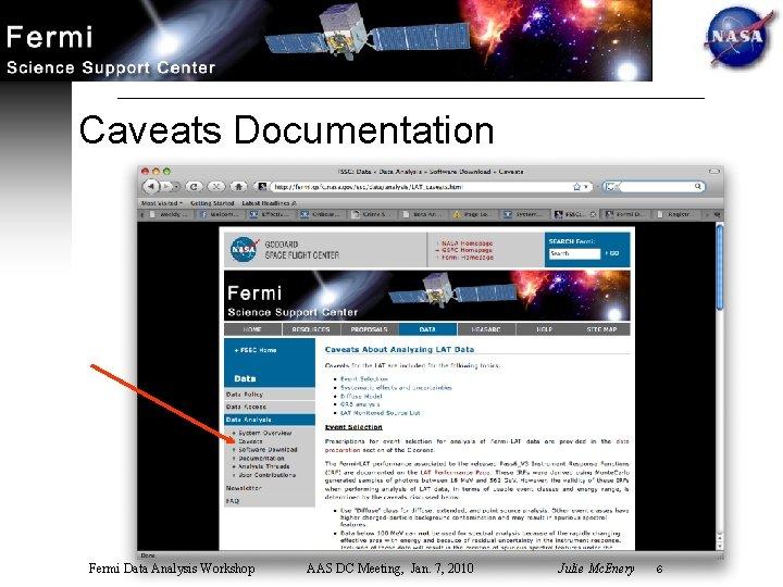 Caveats Documentation Fermi Data Analysis Workshop AAS DC Meeting, Jan. 7, 2010 Julie Mc.