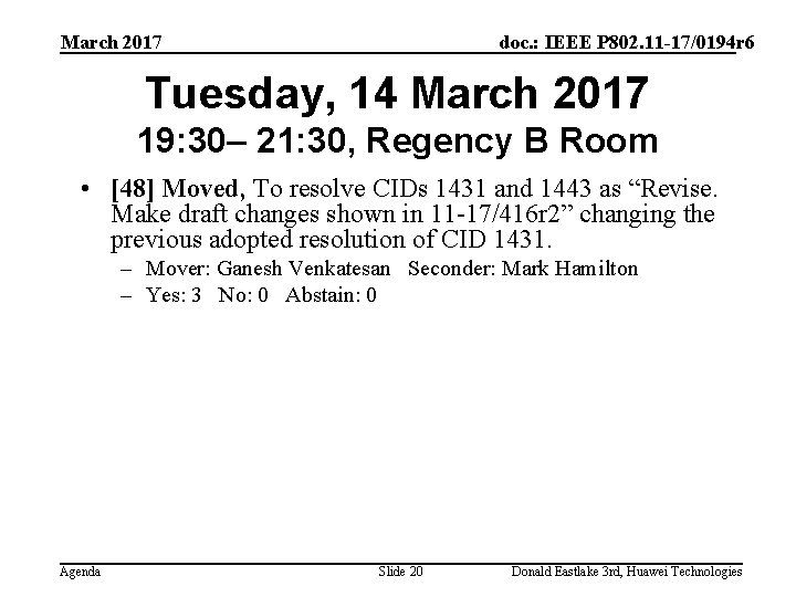 March 2017 doc. : IEEE P 802. 11 -17/0194 r 6 Tuesday, 14 March