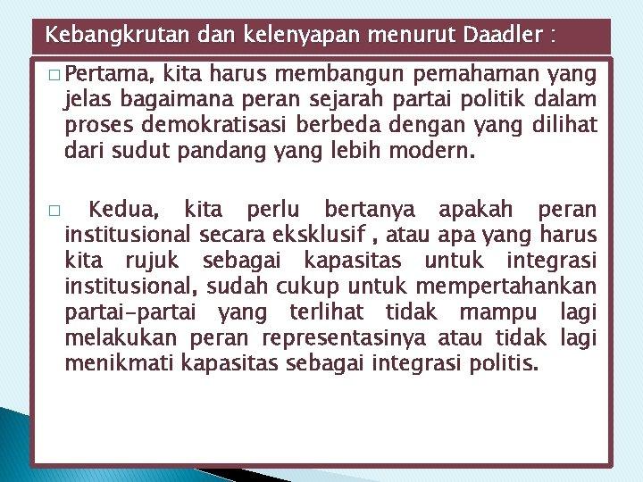 Kebangkrutan dan kelenyapan menurut Daadler : � Pertama, kita harus membangun pemahaman yang jelas