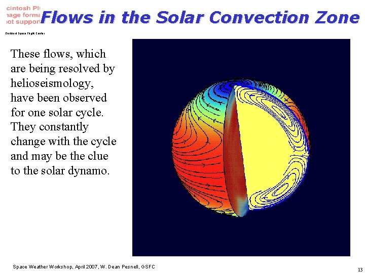 Flows in the Solar Convection Zone Goddard Space Flight Center These flows, which are