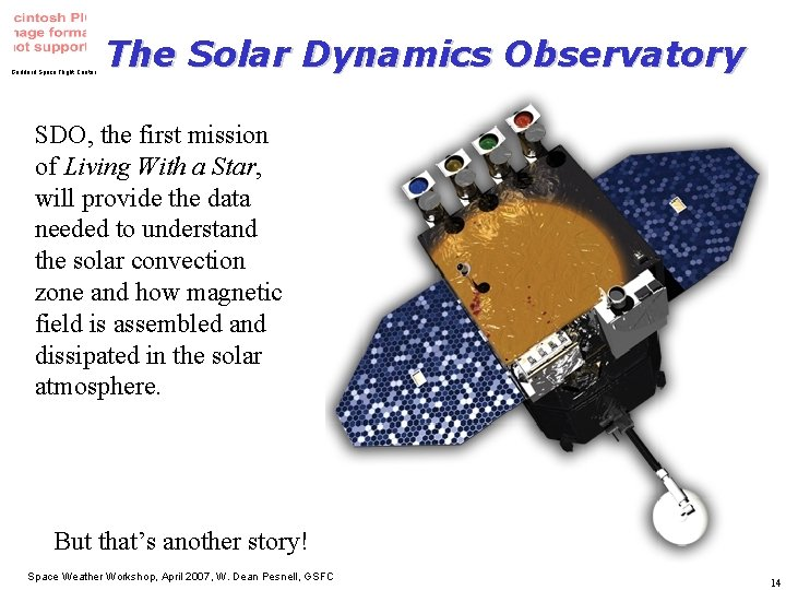 Goddard Space Flight Center The Solar Dynamics Observatory SDO, the first mission of Living