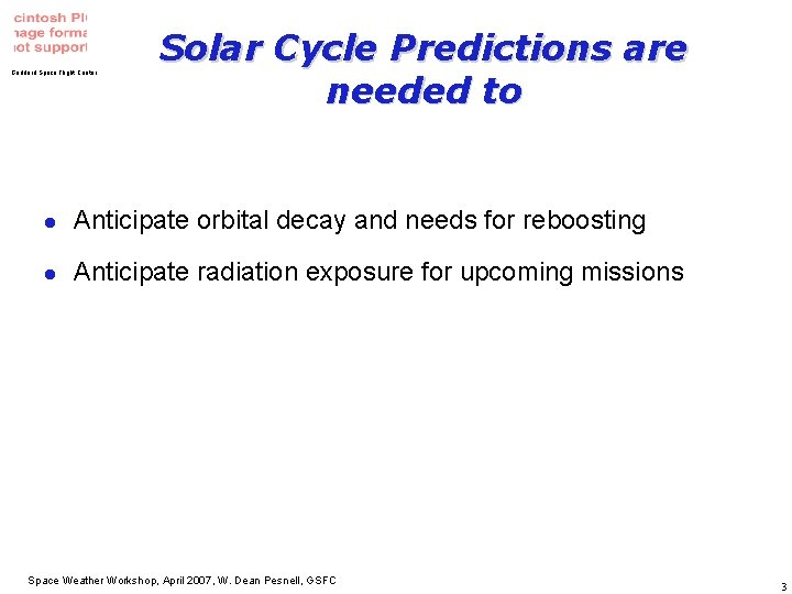 Goddard Space Flight Center Solar Cycle Predictions are needed to l Anticipate orbital decay