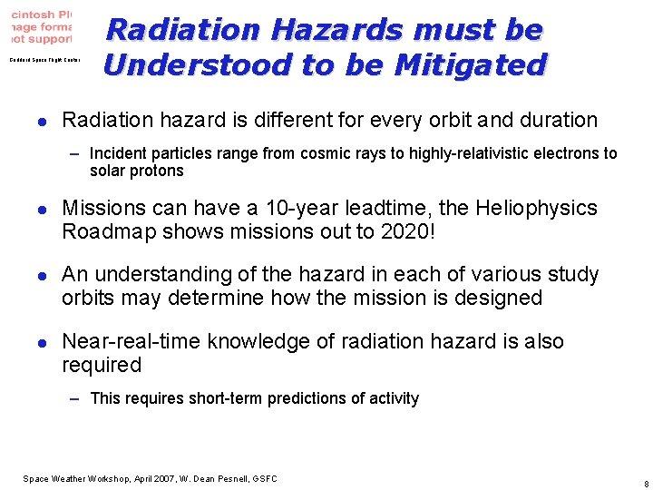 Goddard Space Flight Center l Radiation Hazards must be Understood to be Mitigated Radiation
