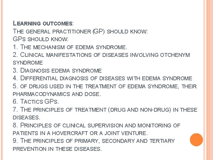 LEARNING OUTCOMES: THE GENERAL PRACTITIONER (GP) SHOULD KNOW: GPS SHOULD KNOW: 1. THE MECHANISM