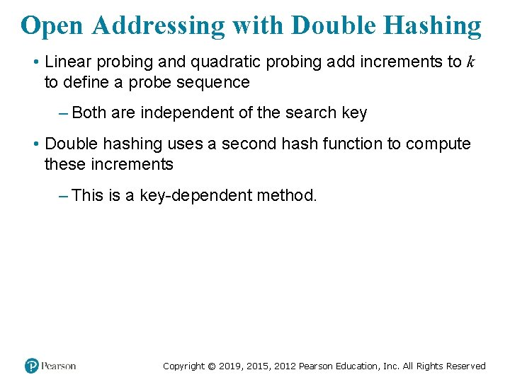 Open Addressing with Double Hashing • Linear probing and quadratic probing add increments to