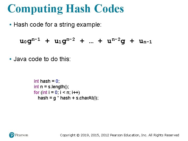 Computing Hash Codes • Hash code for a string example: u 0 gn-1 +