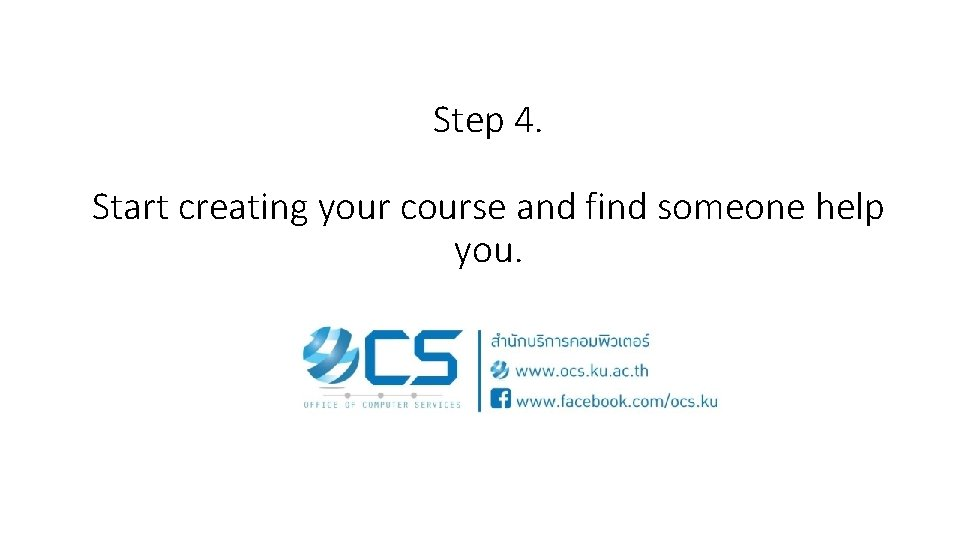 Step 4. Start creating your course and find someone help you.