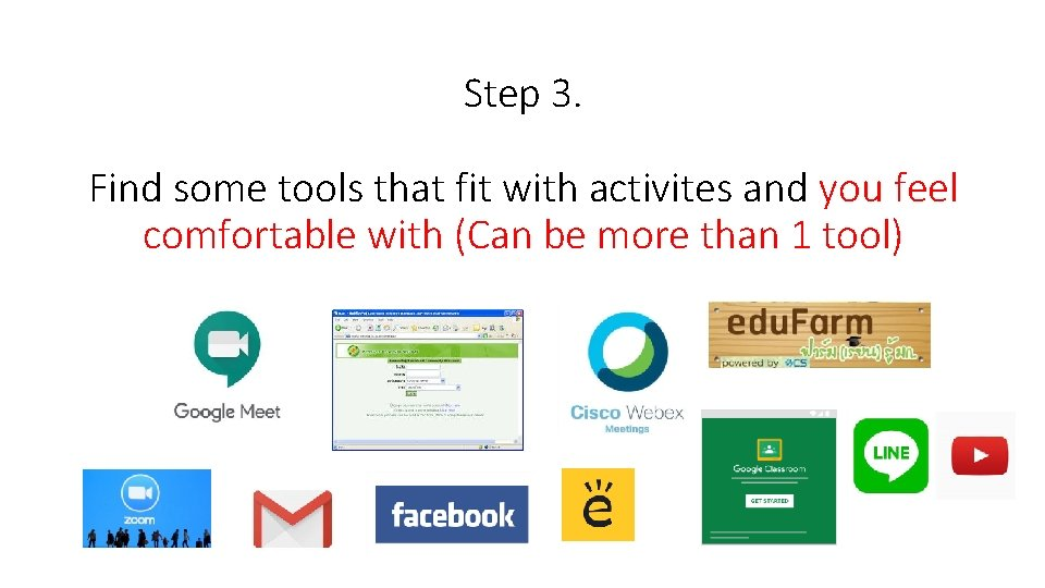 Step 3. Find some tools that fit with activites and you feel comfortable with