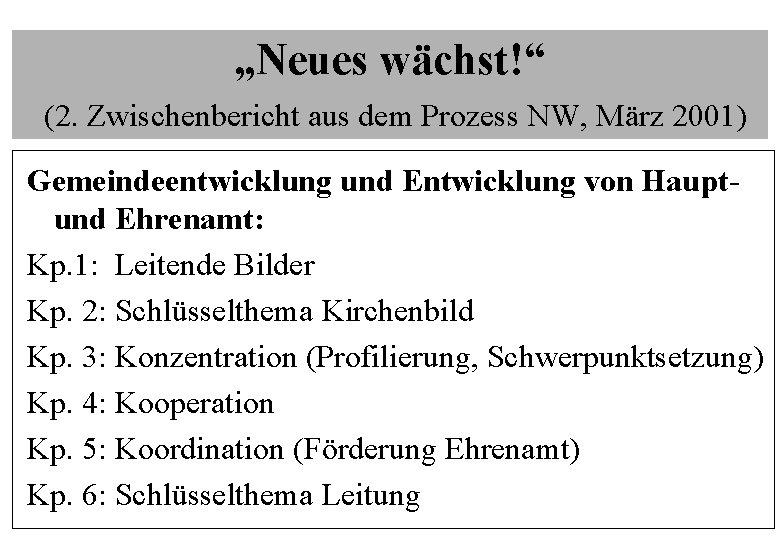 """""""Neues wächst!"""" (2. Zwischenbericht aus dem Prozess NW, März 2001) Gemeindeentwicklung und Entwicklung von"""