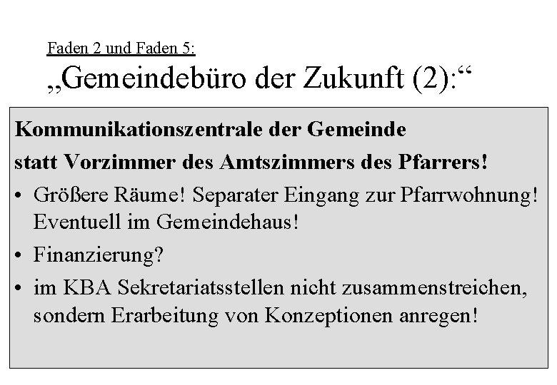 """Faden 2 und Faden 5: """"Gemeindebüro der Zukunft (2): """" Kommunikationszentrale der Gemeinde statt"""