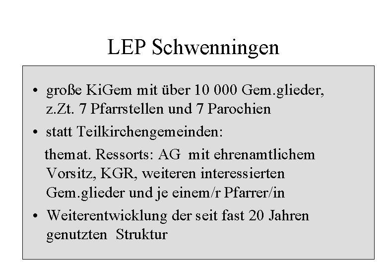 LEP Schwenningen • große Ki. Gem mit über 10 000 Gem. glieder, z. Zt.