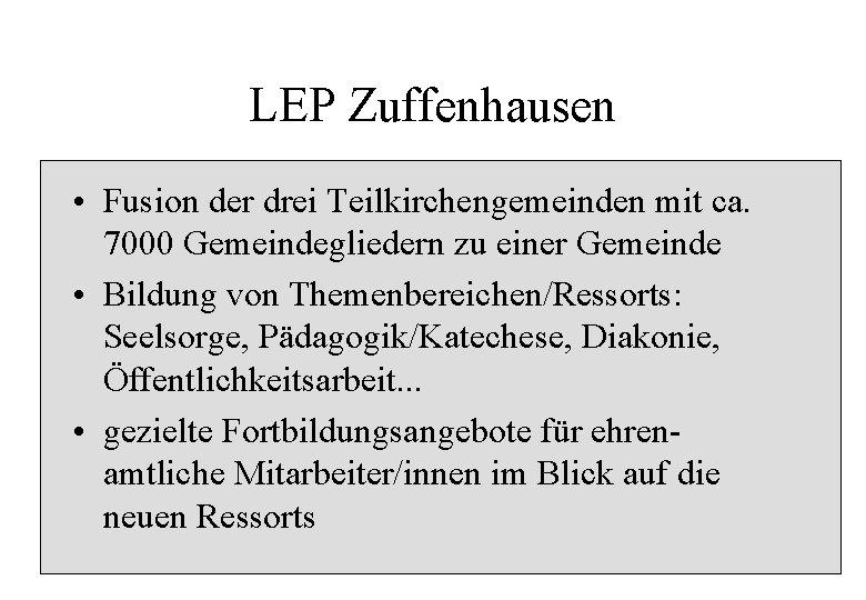 LEP Zuffenhausen • Fusion der drei Teilkirchengemeinden mit ca. 7000 Gemeindegliedern zu einer Gemeinde