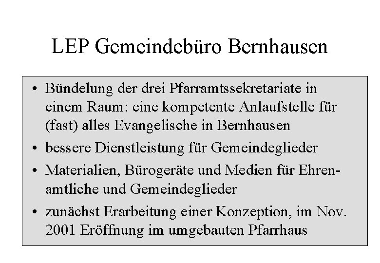 LEP Gemeindebüro Bernhausen • Bündelung der drei Pfarramtssekretariate in einem Raum: eine kompetente Anlaufstelle