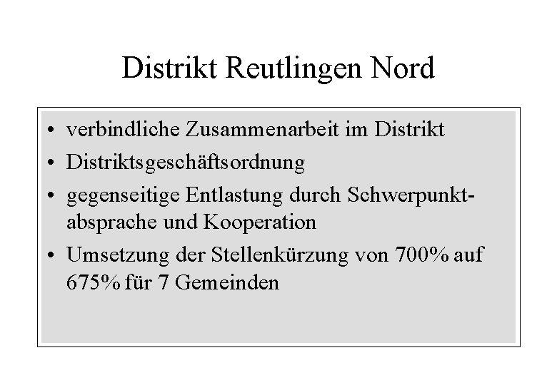 Distrikt Reutlingen Nord • verbindliche Zusammenarbeit im Distrikt • Distriktsgeschäftsordnung • gegenseitige Entlastung durch