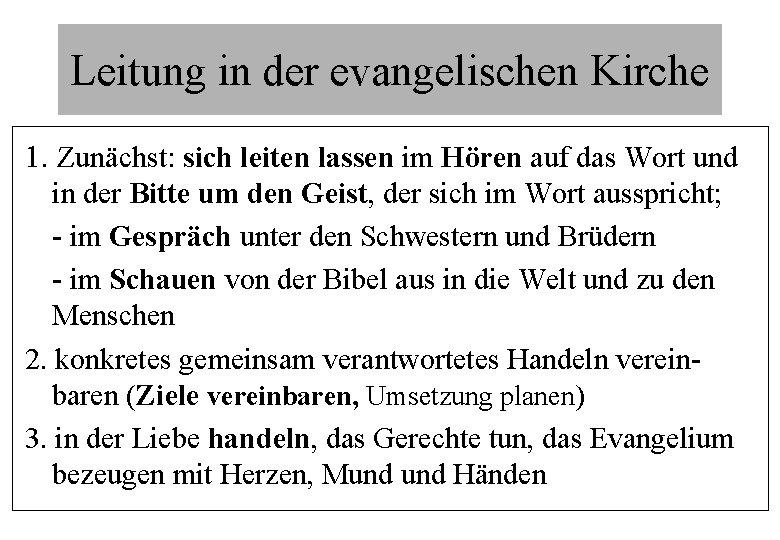 Leitung in der evangelischen Kirche 1. Zunächst: sich leiten lassen im Hören auf das