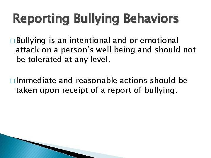 Reporting Bullying Behaviors � Bullying is an intentional and or emotional attack on a