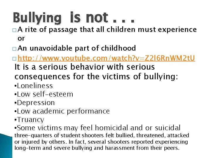 Bullying is not. . . �A rite of passage that all children must experience