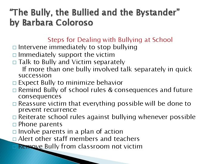 """""""The Bully, the Bullied and the Bystander"""" by Barbara Coloroso Steps for Dealing with"""