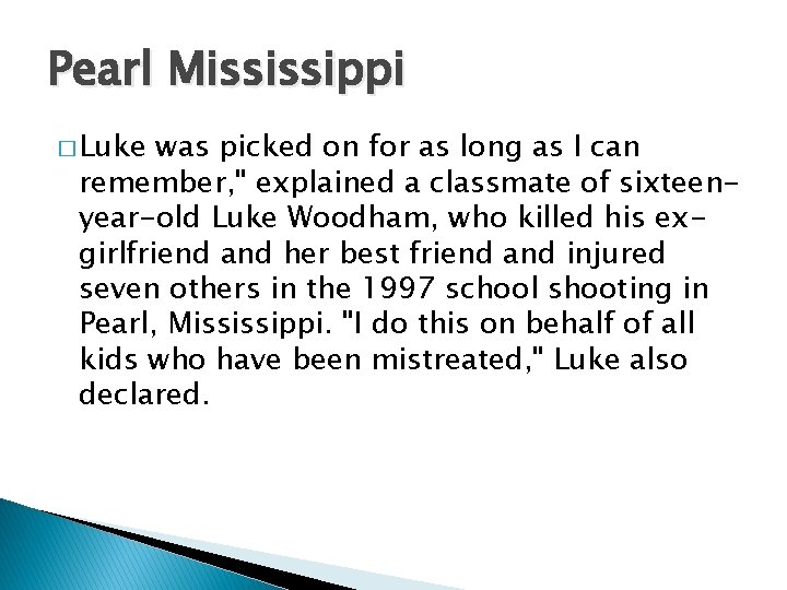 Pearl Mississippi � Luke was picked on for as long as I can remember,
