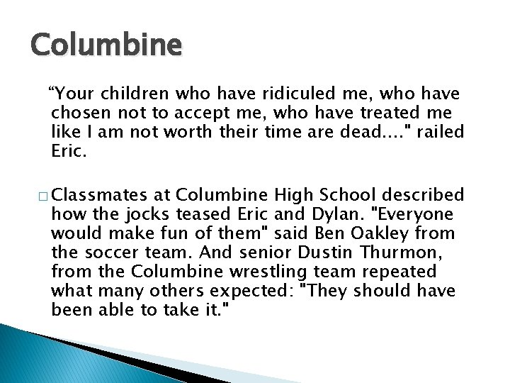 """Columbine """"Your children who have ridiculed me, who have chosen not to accept me,"""