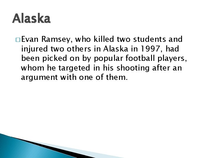 Alaska � Evan Ramsey, who killed two students and injured two others in Alaska