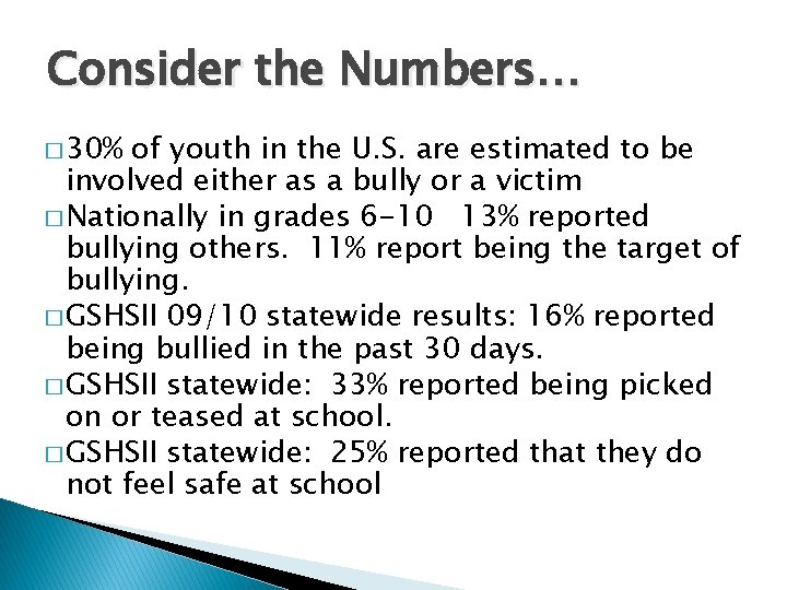Consider the Numbers… � 30% of youth in the U. S. are estimated to