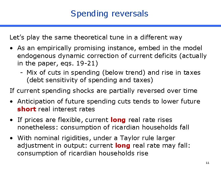 Spending reversals Let's play the same theoretical tune in a different way • As