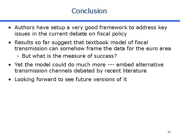 Conclusion • Authors have setup a very good framework to address key issues in
