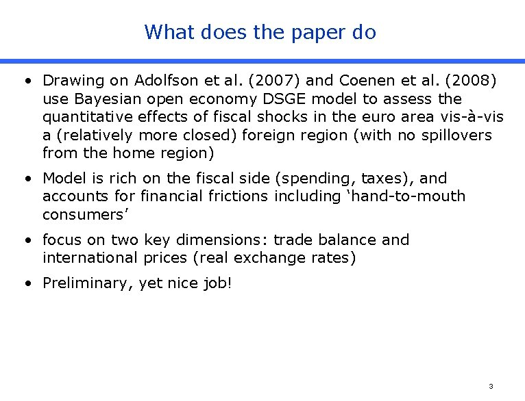 What does the paper do • Drawing on Adolfson et al. (2007) and Coenen