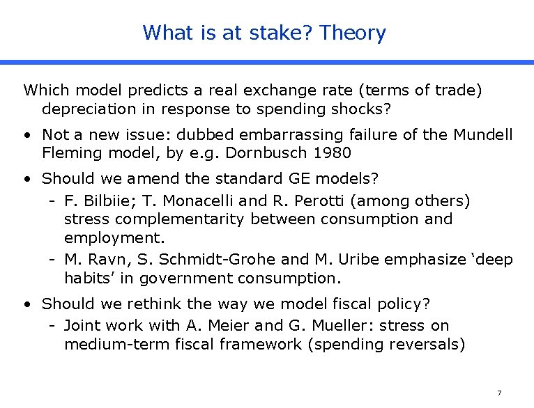 What is at stake? Theory Which model predicts a real exchange rate (terms of