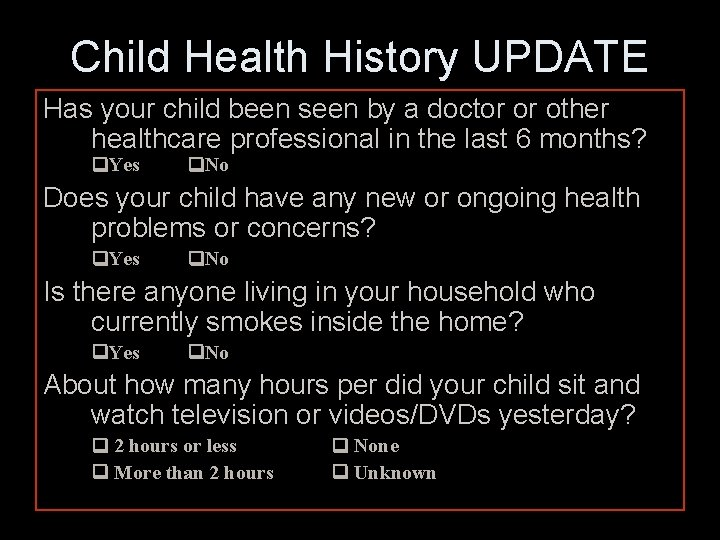 Child Health History UPDATE Has your child been seen by a doctor or other