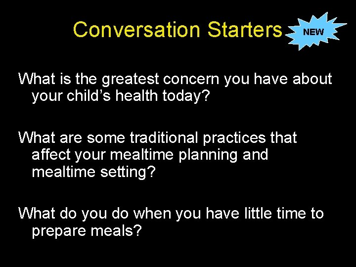 Conversation Starters NEW What is the greatest concern you have about your child's health