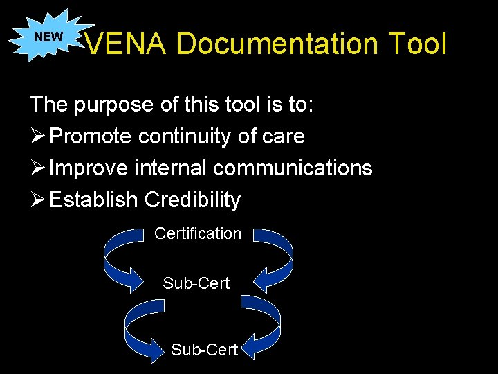 NEW VENA Documentation Tool The purpose of this tool is to: Ø Promote continuity