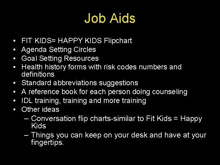 Job Aids • • FIT KIDS= HAPPY KIDS Flipchart Agenda Setting Circles Goal Setting