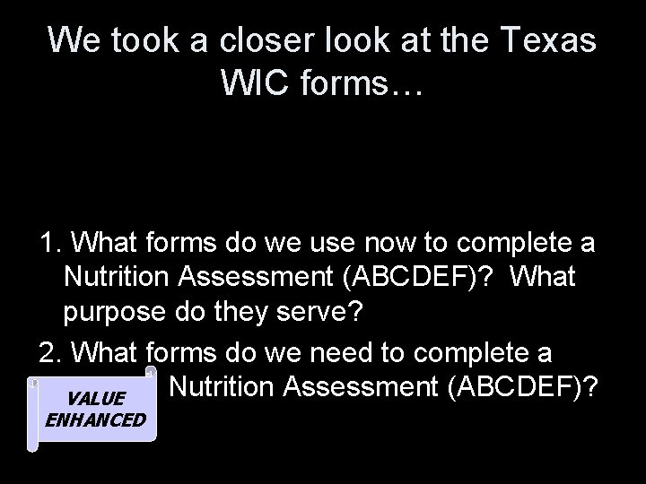 We took a closer look at the Texas WIC forms… 1. What forms do
