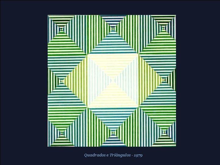 Quadrados e Triângulos - 1979