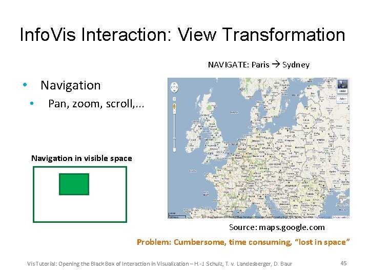 Info. Vis Interaction: View Transformation NAVIGATE: Paris Sydney • Navigation • Pan, zoom, scroll,
